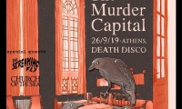 The Murder Capital @ Death Disco, Πέμπτη 26 Σεπτεμβρίου 2019. Special guests:  Screaming Fly & Church of the Sea