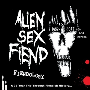 Alien Sex Fiend – Fiendology (Cherry Red Records, 2017)