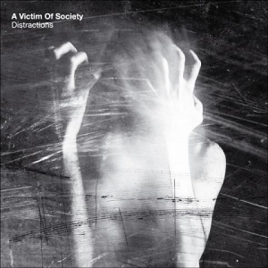 A Victim of Society – Distractions (Inner Ear, 2014)