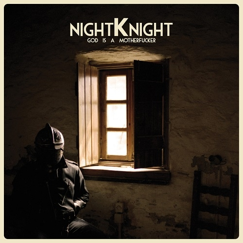 Night Knight – God Is A Motherfucker (Inner Ear, 2016)