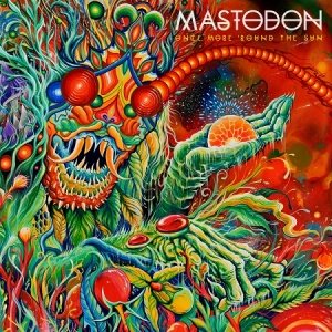 Mastodon – Once More 'Round The Sun (Reprise Records, 2014)