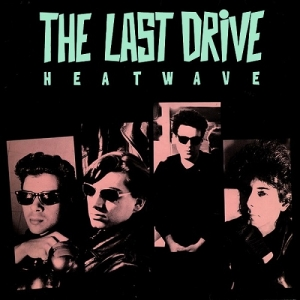 MEMORY LANE: The Last Drive – Heatwave (HitchHyke Records, 1988)