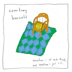 Courtney Barnett - Sometimes I Sit and Think, and Sometimes I Just Sit (Mom & Pop / Marathon Artists, 2015)