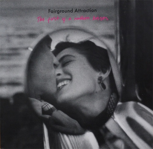 Fairground Attraction - The First of a Million Kisses: Expanded Edition (Cherry Red Records, 2017)