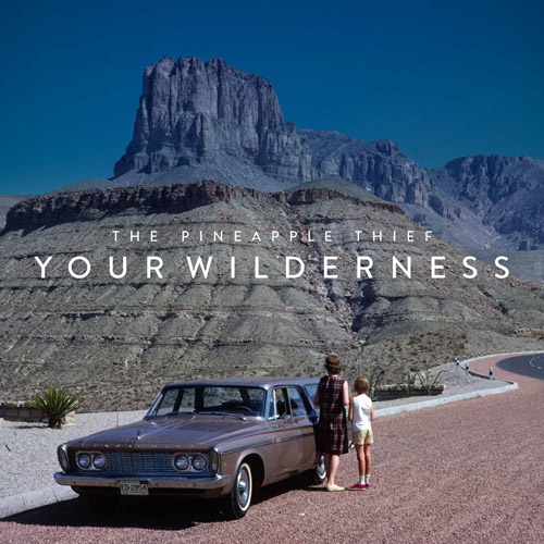The Pineapple Thief - Your Wilderness (Kscope, 2016)