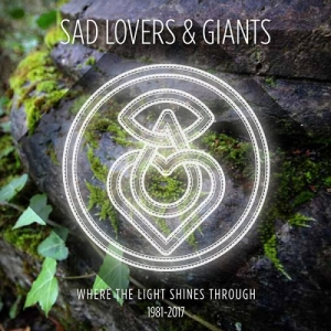Sad Lovers & Giants – Where the Light Shines Through 1981-2017 (Cherry Red, 2017)