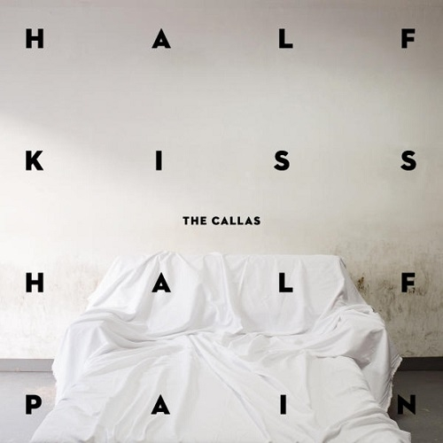 The Callas – Half Kiss Half Pain (Inner Ear, 2016)