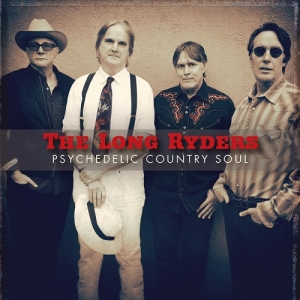 The Long Ryders – Psychedelic Country Soul (Cherry Red Records, 2019)