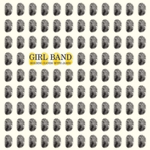 Girl Band – Holding Hands With Jamie (Rough Trade, 2015)