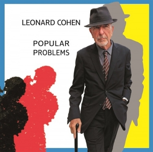 Leonard Cohen – Popular Problems (Columbia, 2014)