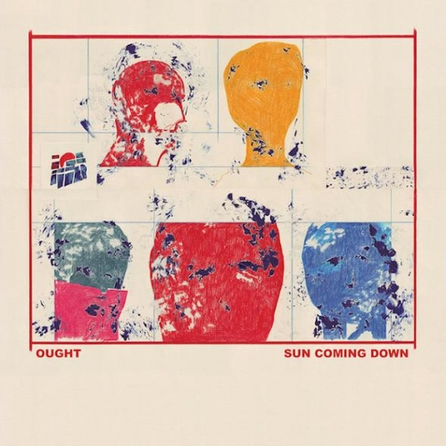 Ought – Sun Coming Down (Constellation Records, 2015)
