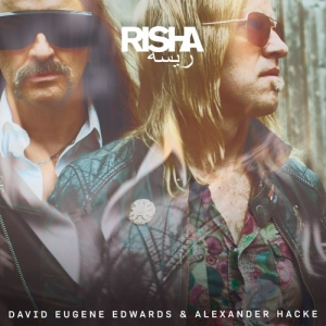 David Eugene Edwards / Alexander Hacke – Risha (Glitterhouse Records, 2018)
