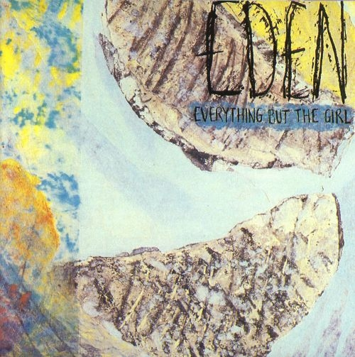 MEMORY LANE: Everything but the Girl – Eden (Blanco y Negro Records, 1984)