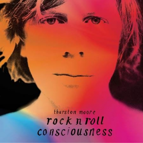 Thurston Moore – Rock n Roll Consciousness (Caroline Records, 2017)