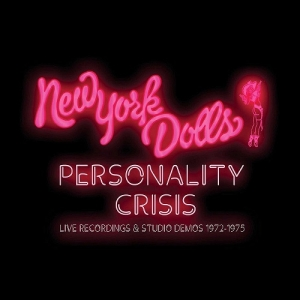 New York Dolls – Personality Crisis: Live Recordings & Studio Demos 1972-1975 (Cherry Red Records, 2018)