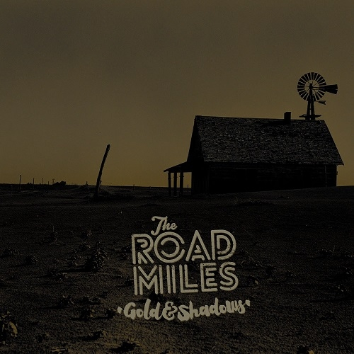 The Road Miles - Gold And Shadows (self-released, 2015)