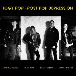 Iggy Pop – Post Pop Depression (Loma Vista/Caroline, 2016)