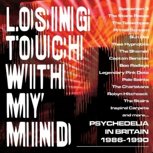 V/A – Losing Touch With My Mind – Psychedelia in Britain 1986-1990 (Cherry Red Records, 2019)