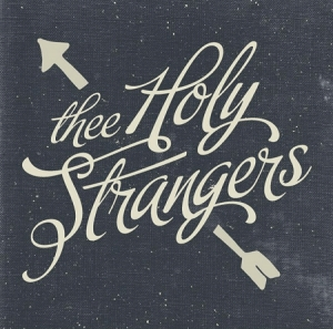 Thee Holy Strangers - Thee Holy Strangers (Labyrinth of Thoughts, 2015)