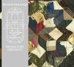 Wovenhand -  Refractory Obdurate (Deathwish, 2014)