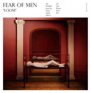 Fear Of Men - Loom (Kanine, 2014)