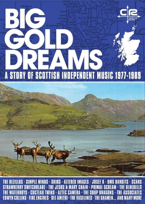 V/A – Big Gold Dreams - A Story of Scottish Independent Music 1977-1989 (Cherry Red Records, 2019)
