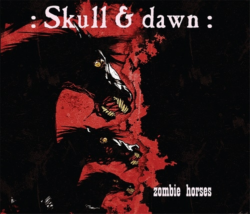 :Skull & Dawn: - Zombie Horses (3 Shades of Black, 2016)