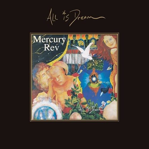 Mercury Rev – All is Dream (Cherry Red Records, 2019 - Επανακυκλοφορία)