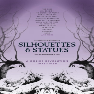 V.A. – Silhouettes and Statues – A Gothic Revolution 1978-1986 (Cherry Red Records, 2017)