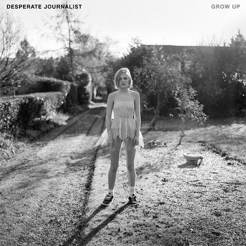 Desperate Journalist – Grow Up (Fierce Panda, 2017)