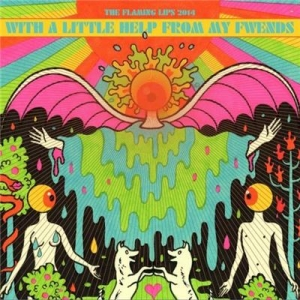 Flaming Lips – With A Little Help From My Fwends (Warner Bros, 2014)