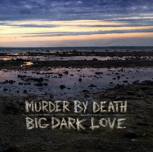 Murder by Death - Big Dark Love (Bloodshot Records, 2015)