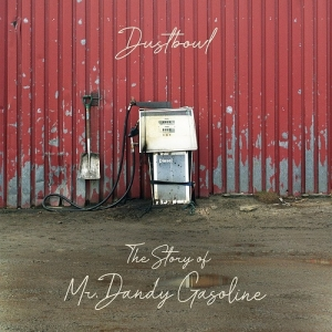 "Νέα κυκλοφορία: Dustbowl ""The Story of Mr. Dandy Gasoline"""