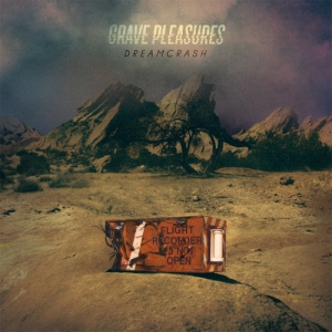 Grave Pleasures - Dreamcrash (Sony, 2015)