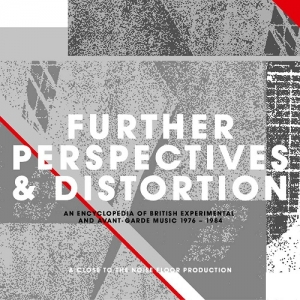 V/A – Further Perspectives & Distortions - An Encyclopedia of British Experimental and Avant-Garde Music 1976-1984 (Cherry Red Records, 2019)