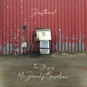 Dustbowl - The story of Mr. Dandy Gasoline (Mother Earth's Music, 2019)