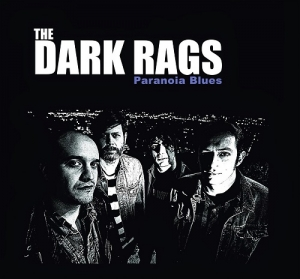 The Dark Rags – Paranoia Blues (Closer, 2014)