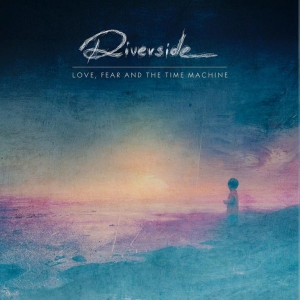 Riverside – Love, Fear And The Time Machine (InsideOut, 2015)