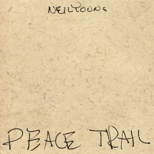 Neil Young – Peace Trail (Reprise, 2016)