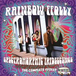 Rainbow Ffolly - Spectromorphic Iridescence – The Complete Ffolly (Grapefruit, 2019)