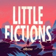 Elbow - Little Frictions (Polydor, 2017)