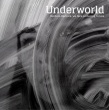 Underworld - Barbara, Barbara We Face A Shining Future (Universal Music, 2016)