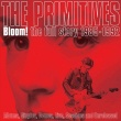 The Primitives - Bloom! The Full Story 1985-1992 (Cherry Red Records, 2020)