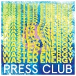 Press Club – Wasted Energy (Hassle, 2019)
